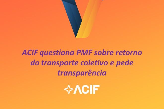 ACIF questiona PMF sobre o retorno do transporte público e pede transparência